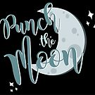 we're gonna punch the moon! by Tiffany Larson