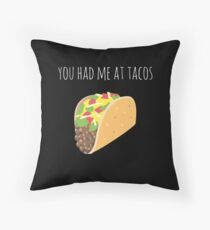 You Had Me At Tacos Throw Pillow