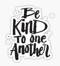 Be Kind to one Another - Kindness Saying Sticker