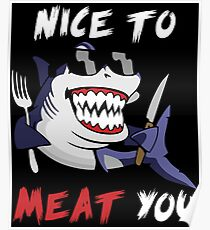 Nice To Meat You - Sharks Poster