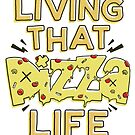 Living that Pizza Life by Blake Stevenson