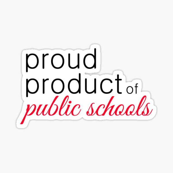Proud Product of Public Schools- red Sticker