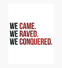 EDM - We came, we raved, we conquered  Photographic Print