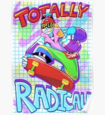 Totally Radical Poster