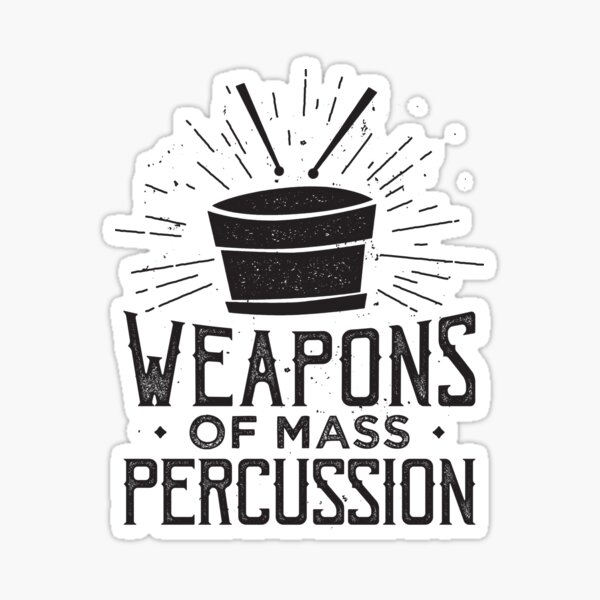 Weapons of Mass Percussion - Drummer Drums Musicien Sticker
