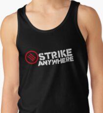 Strike Anywhere Tank Top
