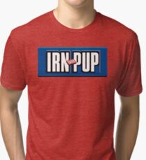 Irn Pup - Gets Ya Through Tri-blend T-Shirt