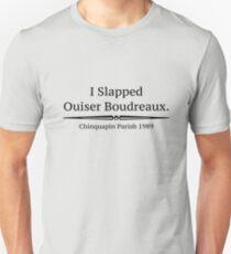 """""""I Slapped Ouiser Boudreaux"""" - Steel Magnolias T-Shirt"""