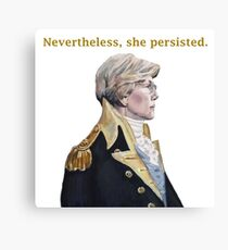 Nevertheless, she persisted. Canvas Print