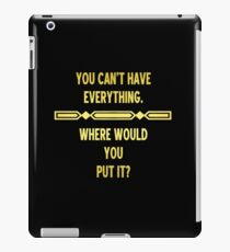 "Gold lettering with the message ""You Can't Have Everything"". iPad Case/Skin"