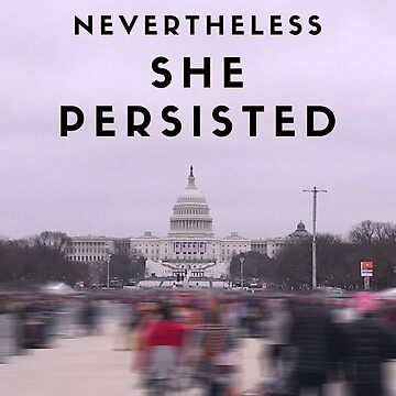 Nevertheless She Persisted by HarrisonAmy