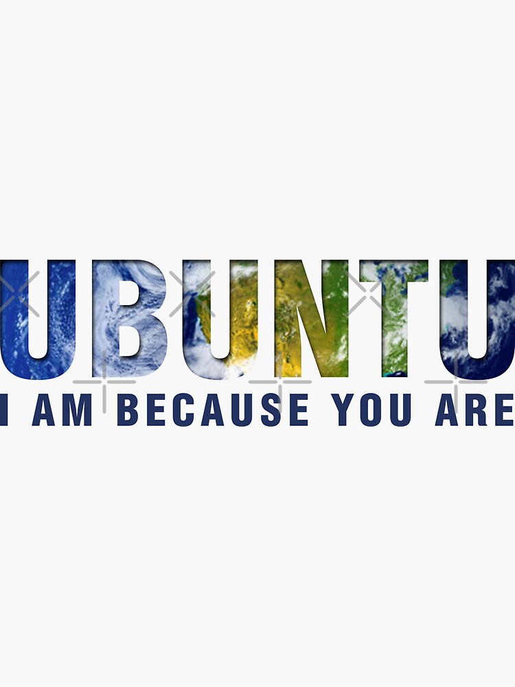 Ubuntu - I am because you Are (Light) by sanityfound