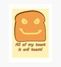 Evil Toast! Art Print