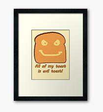Evil Toast! Framed Print