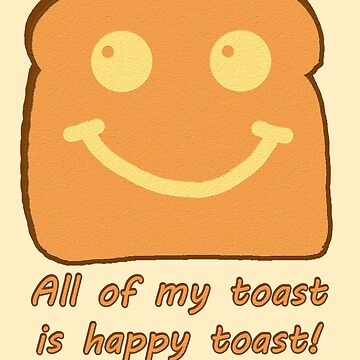 Happy Toast by jrx1216