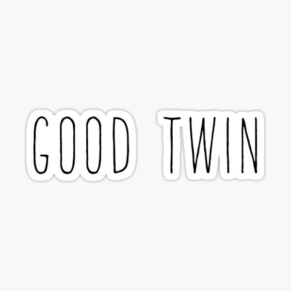 Good Twin Sticker