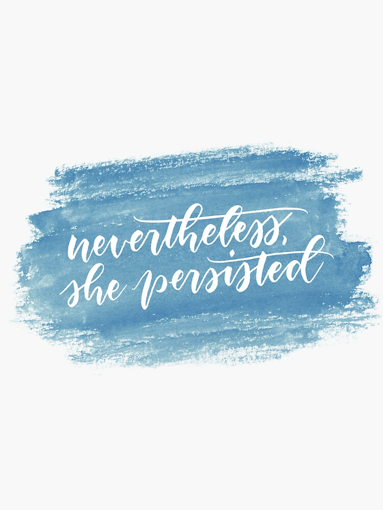 Nevertheless, she persisted (teal) by RicciolinaMerch