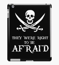 Pirates - They were right to be Afraid  iPad Case/Skin