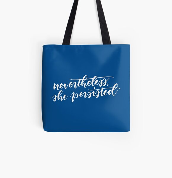 Nevertheless, she persisted (white) All Over Print Tote Bag