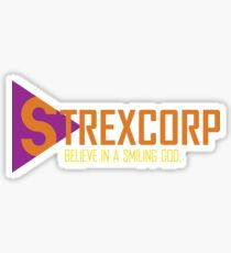 Strexcorp. Believe in a smiling god. Sticker