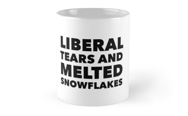 Liberal Tears and Melted Snowflakes by bobbijo345