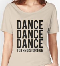 dance to the distortion Women's Relaxed Fit T-Shirt