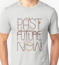 The Only Time is Now T-Shirt