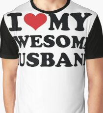 I love my awesome husband Graphic T-Shirt