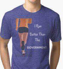 I Run Better Than The Government Tri-blend T-Shirt
