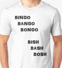 Bingo Bango Bongo Unisex T-Shirt