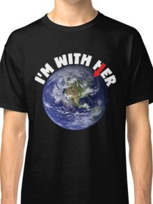 I'm With Her Mother Earth March For Science Shirts Political Shirt Classic T-Shirt