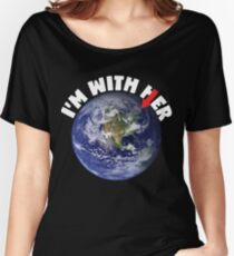 I'm With Her Mother Earth March For Science Shirts Political Shirt Women's Relaxed Fit T-Shirt