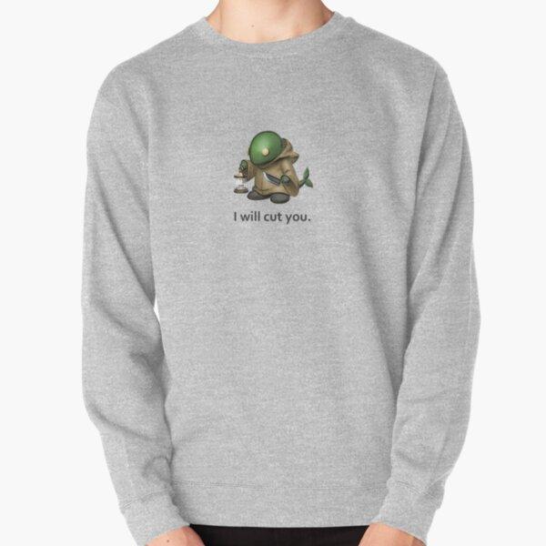 I will cut you. Pullover Sweatshirt
