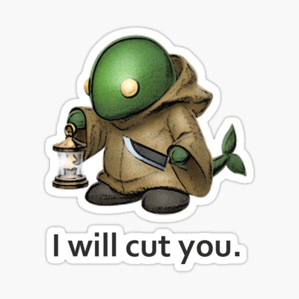 I will cut you. Sticker