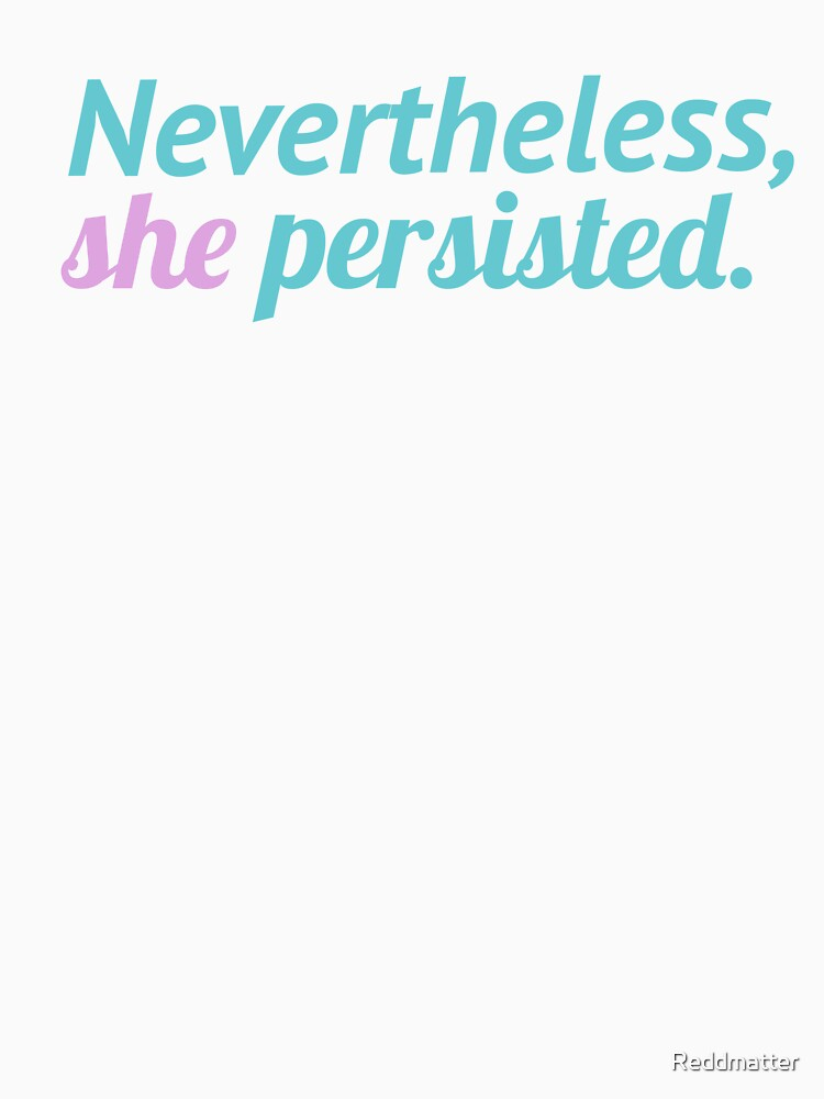 Nevertheless, she persisted. V3 by Reddmatter
