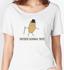 Haters Gonna Hate and Taters Gonna Tate Women's Relaxed Fit T-Shirt