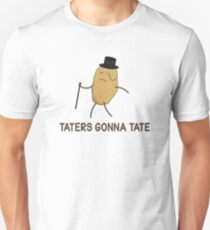 Haters Gonna Hate and Taters Gonna Tate T-Shirt