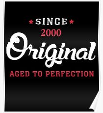 Since 2000...Original Aged To Perfection Poster