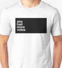 She Had More Votes T-Shirt