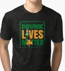 Funny Drunk Lives Matter Saint Patrick Day Tri-blend T-Shirt