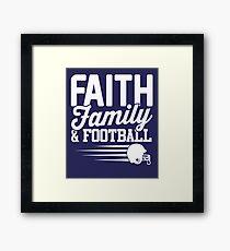 Faith, Family and Football Framed Print