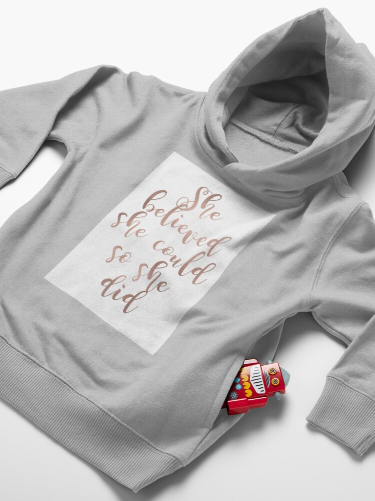 Alternate view of Rose gold she believed she could so she did Toddler Pullover Hoodie