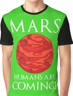 MarsT-Shirts | Redbubble Mars Humans Are Coming! Graphic T-Shirt