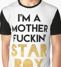 I'M A MOTHERFUCKING STARBOY Graphic T-Shirt