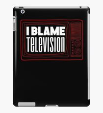 I Blame Television - TV iPad Case/Skin