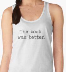 The Book Was Better Women's Tank Top