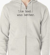The Book Was Better Zipped Hoodie