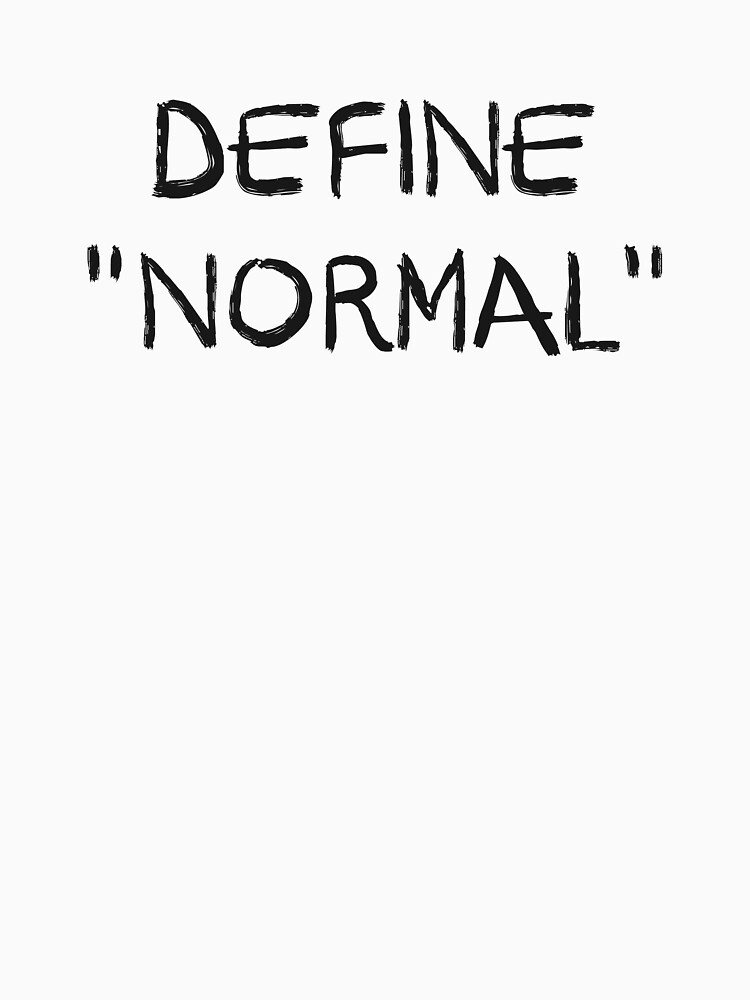 Define Normal by TheShirtYurt