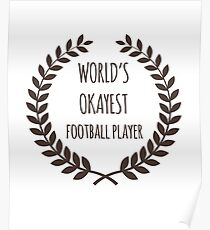 World's Okayest Football Player Poster