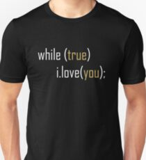 While True I Love You T-Shirt